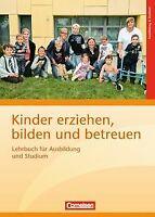 Kinder erziehen, bilden und betreuen: Lehrbuch für Ausbi... | Buch | Zustand gut