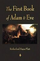 First Book of Adam and Eve, Paperback by Platt, Rutherford, Brand New, Free s...