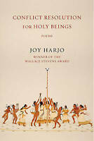 Conflict Resolution for Holy Beings 'Poems Harjo, Joy