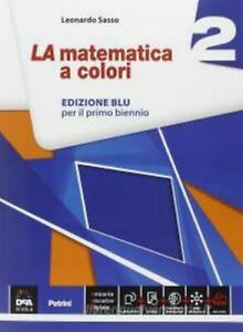 La Matematica a colori 2 Edizione BLU, Sasso, Petrini codice:9788849419351