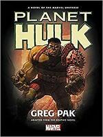 Hulk: Planet Hulk Prose Novel Hardcover Greg Pak