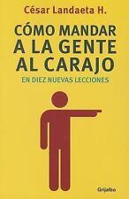 C=MO MANDAR A LA GENTE AL CARAJO EN DIEZ NUEVAS LECCIONES / HOW TO SEND PEOPLE T