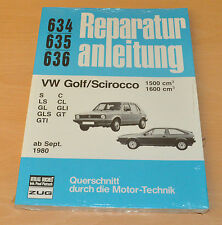 VW Golf Scirocco 1500 1600 S LS GL GT GTI CL 1980 Buch Reparaturanleitung B634