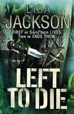 Left to Die, By Lisa Jackson,in Used but Acceptable condition