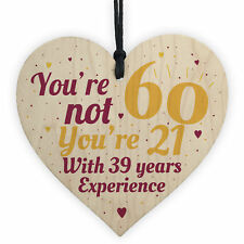 60th Birthday Gift Funny Wooden Heart Sign Gift for Friend Mum Dad Grandparents