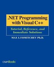 .NET Programming with Visual C++: Tutorial, Reference, and Immediate Solution...