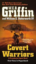 Covert Warriors (A Presidential Agent Novel) by W.E.B. Griffin, William E. Butte