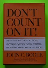 Don't Count on It!: Reflections on Investment Illusions, Capitalism... LIKE NEW