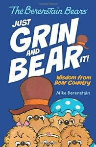 The Berenstain Bears' Just Grin and Bear It!: Wisdom from... by Berenstain, Mike