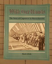 With Our Hands The Story of Carpenters in Massachusetts