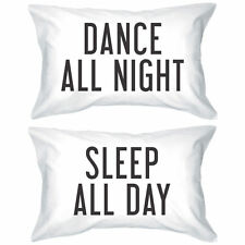 Couple White Pillow Cases - Dance All Night Sleep All Day Pillowcases Matching