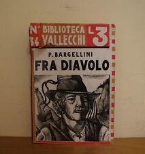 Fra diavolo di Piero Bargellini - Prima Edizione Vallecchi 1934