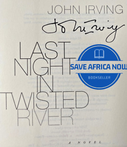 LAST NIGHT IN TWISTED RIVER by John Irving (2009) SIGNED First Ed First Printing