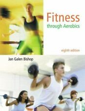 Fitness through Aerobics (8th Edition) by Bishop, Jan Galen