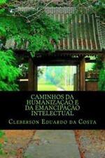 Caminhos Da Humanização e Da Emancipação Intelectual by cleberson da costa...