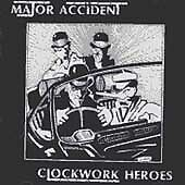 Clockwork Heroes, Major Accident, Good Import