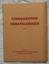A40) Pub ancienne médicament ICONOGRAPHIE HEMATOLOGIQUE (planches)