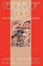 Visions Of God: Four Medieval Mystics and Their Writings by Armstrong, Karen