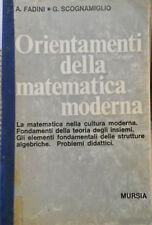 Orientamenti della matematica moderna Fadini - Scognamiglio ed. Mursia 1970