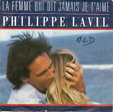 """45 TOURS / 7"""" SINGLE--PHILIPPE LAVIL--LA FEMME QUI DIT JAMAIS JE T'AIME--1986"""