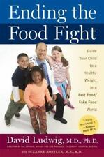 Ending the Food Fight: Guide Your Child to a Healthy Weight in a Fast-ExLibrary