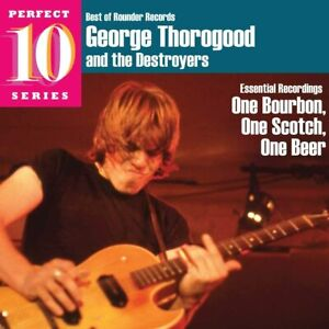 George Thorogood and The Destroyers - One Bourbon, One Scotch, One Beer (CD)
