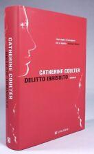 DELITTO IRRISOLTO Catherine Coultier LONGANESI 2008 - PRIMA EDIZIONE