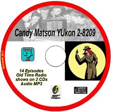 Candy Matson YUkon 2-8209 - 14  episodes Old Time Radio Shows  Audio MP3 CD