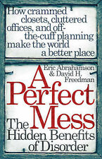 Very Good, A Perfect Mess: The Hidden Benefits Of Disorder, Abrahamson, Eric, Fr