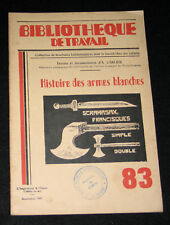 HISTOIRE ARMES BLANCHES - B. TRAVAIL n° 83-1949 - TAILLE ESTOC EPEE HACHE SABRE