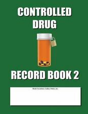 Controlled Drug Record Book 2 : Green Cover by Max Jax (2014, Paperback)