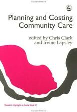 Planning and Costing Community Care (Research Highlights in Social Work), Unknow