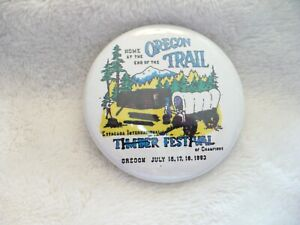 AAC- 1993 OREGON TRAIL TIMBER FESTIVAL PIN BADGE    #381