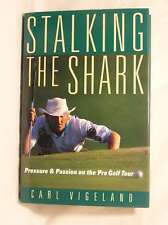 Stalking the Shark: Pressure and Passion on the Pro Golf Tour, Vigeland, Carl A.