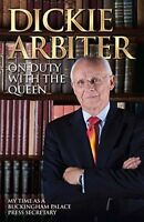 On Duty With the Queen, Dickie Arbiter with Lynne Barrett-Lee | Hardcover Book |