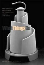 What Things Do: Philosophical Reflections on Technology, Agency, and Design by V
