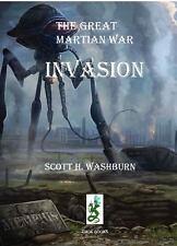 The Great Martian War : Invasion by Scott Washburn (2016, Paperback)