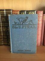 The U.P. Trail Zane Grey 1918 Grosset & Dunlap 409pg Vintage Western Adventure