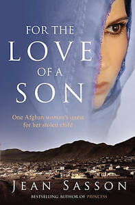 For the Love of a Son: One Afghan Woman's Quest for her Stolen Child By Jean S
