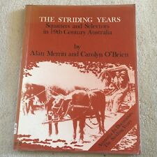 ALAN MERRITT, THE STRIDING YEARS SQUATTERS AND SELECTORS AUSTRALIA. 0869038494