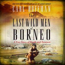 The Last Wild Men of Borneo by Carl Hoffman 2018 Unabridged CD 9781538499276