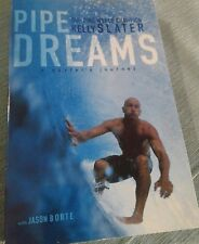 Pipe Dreams: A Surfer's Journey by Kelly Slater:  IN GREAT CONDITION!! FREE SHIP