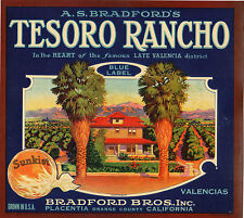 *Original* TESORO RANCHO Bradford House Placentia Orange Crate Label NOT A COPY!