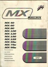 MAILLEUX LOADER MX40 MX60 MX80 MX100 MX120 MX150 MX155 MX55u OPERATORS MANUAL