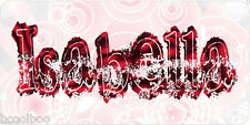 Isabella Aluminum Any Name Personalized Car Auto Novelty License Plate
