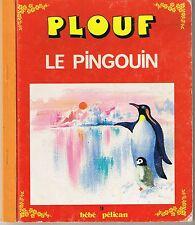 Plouf le Pingouin * 19 bébé pélican * G.P. * Michèle LE BAS * 1982 album enfant