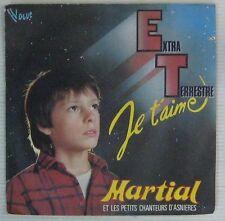 Martial 45 Tours Extra Terrestre je t'aime 1982