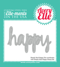 """NEW Avery Elle """"SIMPLY SAID: HAPPY"""" Elle-ments Steel Die - FREE US SHIPPING"""