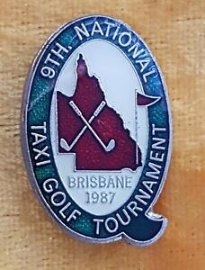 9th NATIONAL TAXI GOLF TOURNAMENT BADGE PIN BRISBANE 1987