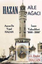 Hazan Aile Agaci : Aaron de Yosef Hazan - Izmir Yahudileri (1600 - 2000) by...